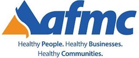 AFMC HEALTHY PEOPLE. HEALTHY BUSINESSES. HEALTHY COMMUNITIES.