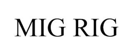 MIG RIG
