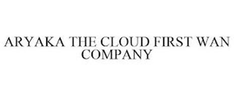 ARYAKA THE CLOUD FIRST WAN COMPANY