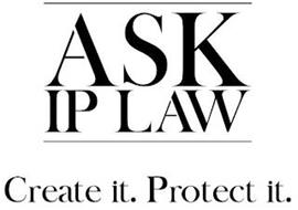 ASK IP LAW CREATE IT. PROTECT IT.