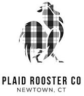 PLAID ROOSTER CO NEWTOWN, CT