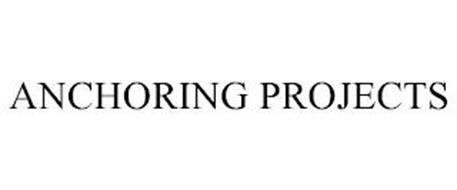 ANCHORING PROJECTS