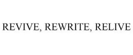 REVIVE, REWRITE, RELIVE