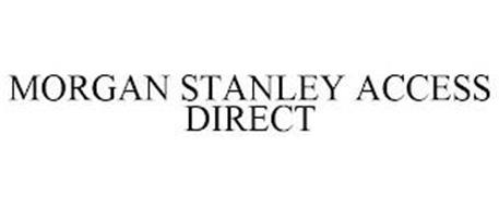 MORGAN STANLEY ACCESS DIRECT