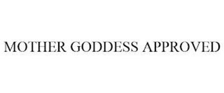 MOTHER GODDESS APPROVED