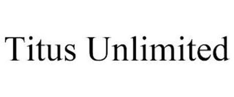 TITUS UNLIMITED