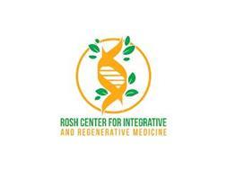 ROSH CENTER FOR INTEGRATIVE AND REGENERATIVE MEDICINE
