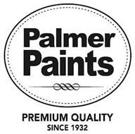 PALMER PAINTS PREMIUM QUALITY SINCE 1932