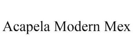 ACAPELA MODERN MEX