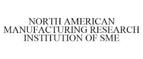 NORTH AMERICAN MANUFACTURING RESEARCH INSTITUTION OF SME