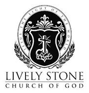 LIVELY STONE CHURCH OF GOD JESUS THE LIGHT OF THE WORLD