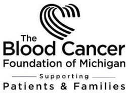 THE BLOOD CANCER FOUNDATION OF MICHIGAN SUPPORTING PATIENTS & FAMILIES