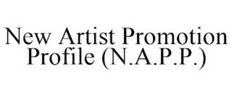 NEW ARTIST PROMOTION PROFILE (N.A.P.P.)