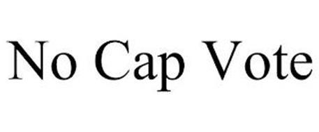 NO CAP VOTE