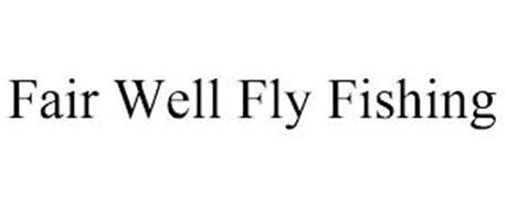 FAIR WELL FLY FISHING