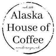 ALASKA HOUSE OF COFFEE EST. 2015 ANCHORAGE, AK