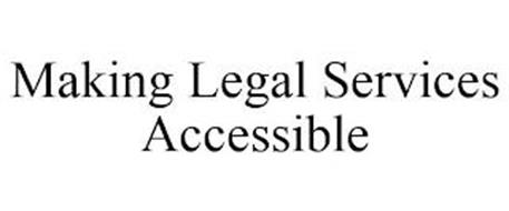 MAKING LEGAL SERVICES ACCESSIBLE