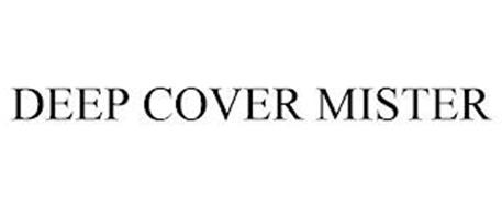 DEEP COVER MISTER