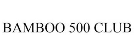 BAMBOO 500 CLUB