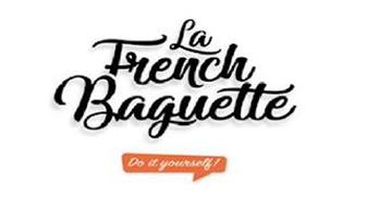 LA FRENCH BAGUETTE DO IT YOURSELF!