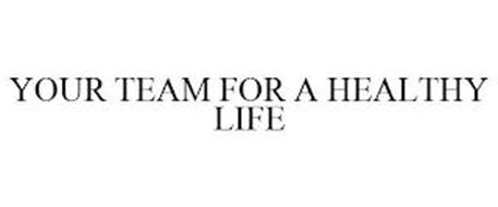 YOUR TEAM FOR A HEALTHY LIFE