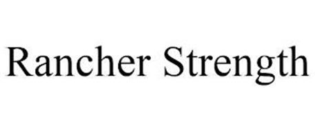 RANCHER STRENGTH
