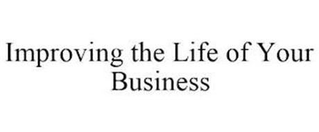IMPROVING THE LIFE OF YOUR BUSINESS
