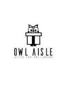 OWL AISLE GIFTS FOR OWL LOVERS
