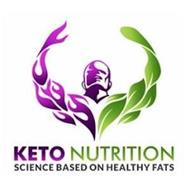 KETO NUTRITION SCIENCE BASED ON HEALTHY FATS