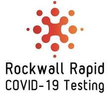 ROCKWALL RAPID COVID-19 TESTING