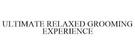 ULTIMATE RELAXED GROOMING EXPERIENCE