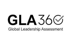 G L A 3 6 0 GLOBAL LEADERSHIP ASSESSMENT