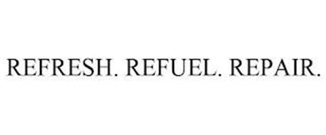 REFRESH. REFUEL. REPAIR.