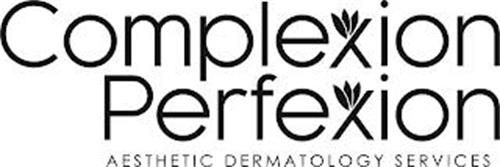 COMPLEXION PERFEXION AESTHETIC DERMATOLOGY SERVICES