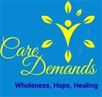 CARE DEMANDS WHOLENESS, HOPE, HEALING