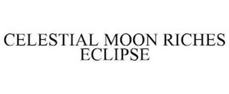 CELESTIAL MOON RICHES ECLIPSE