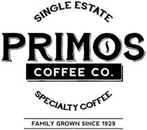 SINGLE ESTATE PRIMOS COFFEE CO. SPECIALTY COFFEE FAMILY GROWN SINCE 1929