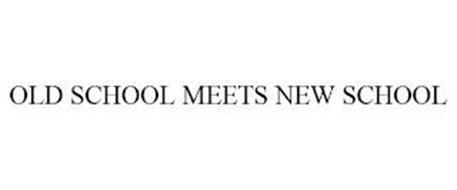 OLD SCHOOL MEETS NEW SCHOOL