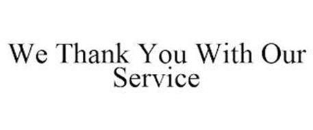 WE THANK YOU WITH OUR SERVICE