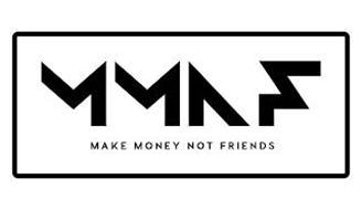 MMNF MAKE MONEY NOT FRIENDS