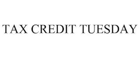 TAX CREDIT TUESDAY