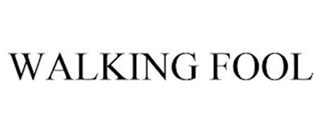 WALKING FOOL