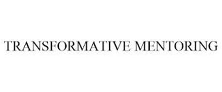 TRANSFORMATIVE MENTORING