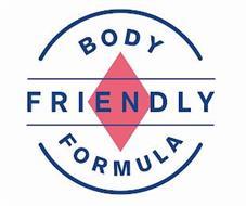 BODY FRIENDLY FORMULA