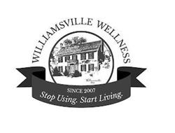 WILLIAMSVILLE WELLNESS WILLIAMSVILLE 1803 SINCE 2007 STOP USING. START LIVING.