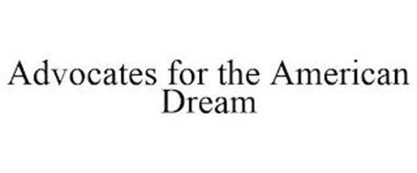 ADVOCATES FOR THE AMERICAN DREAM