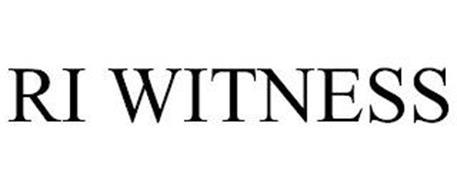 RI WITNESS