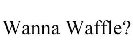 WANNA WAFFLE?