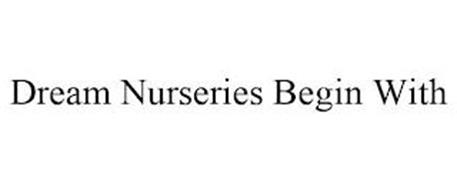 DREAM NURSERIES BEGIN WITH