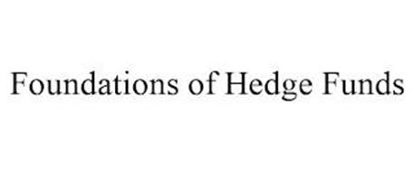 FOUNDATIONS OF HEDGE FUNDS